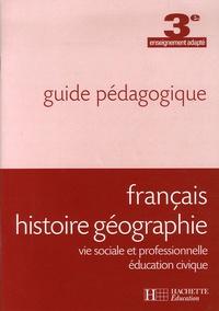 Français Histoire Géographie Vie sociale et professionnelle Education civique 3e enseignement adapté- Guide pédagogique - Jean-Pierre Barthonnat | Showmesound.org
