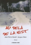 Jean-Pierre Bastid et Jacques Faber - Au-delà de la nuit.
