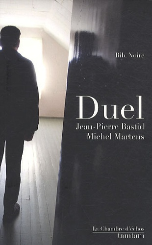 Jean-Pierre Bastid et Michel Martens - Duel.