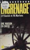 Jean-Pierre Bastid et Michel Martens - Engrenage : Une maison en enfer.