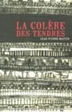 Jean-Pierre Bastid - La colère des tendres.