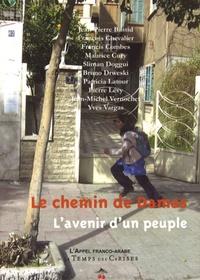 Jean-Pierre Bastid et François Chevalier - Le chemin de Damas - L'avenir d'un peuple.