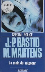 Jean-Pierre Bastid et Michel Martens - Spécial-police : La Main du saigneur.