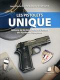 Jean-Pierre Bastié et Daniel Casanova - Les pistolets Unique - Histoire de la Manufacture d'armes des Pyrénées françaises.