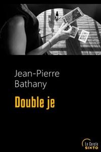 Jean-Pierre Bathany - Double je.