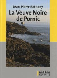 Jean-Pierre Bathany - La veuve noire de Pornic.
