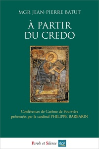 Jean-Pierre Batut - A partir du credo.