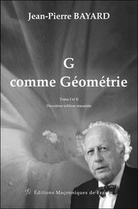 Jean-Pierre Bayard - G comme Géométrie - Tome 1 et 2.