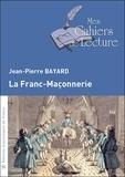 Jean-Pierre Bayard - La franc-maçonnerie.