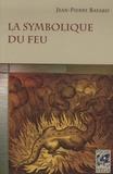 Jean-Pierre Bayard - La symbolique du feu.