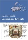 Jean-Pierre Bayard - La symbolique du temple.