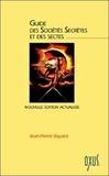 Jean-Pierre Bayard - Le Guide des sociétés secrètes et des sectes.