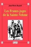 Jean-Pierre Bayard - Les Francs-juges de la Sainte-Vehme.