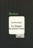 Jean-Pierre Bayard - Les Regrets du peintre Faust.