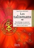 Jean-Pierre Bayard - Les talismans - Psychologie et pouvoir des symboles protecteurs.