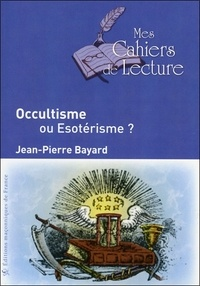 Jean-Pierre Bayard - Occultisme ou Esotérisme ?.