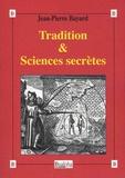 Jean-Pierre Bayard - Tradition & sciences secrètes.