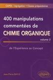 Jean-Pierre Bayle - 400 manipulations commentées de chimie organique - Volume 2, de l'Expérience au Concept.