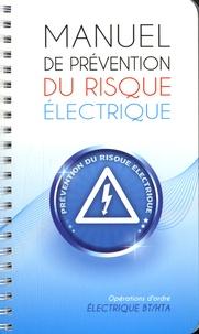 Jean-Pierre Beaulier - Manuel de prévention du risque électrique - Opérations d'ordre électrique BT/HTA.