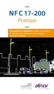 NF C 17-200 pratique - Comprendre et appliquer les règles de conception de réalisation et de maintenance des installations électriques extérieures.pdf