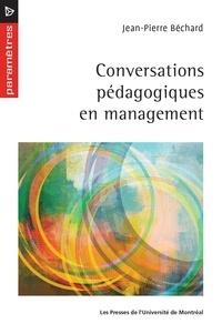 Jean-Pierre Béchard - Conversations pédagogiques en management.