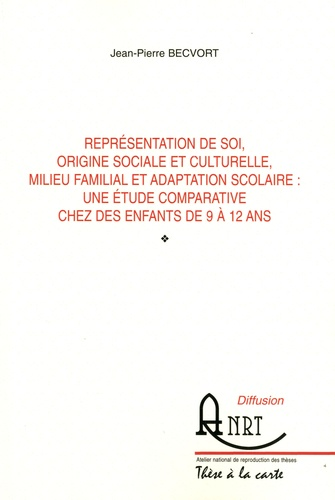Jean-Pierre Becvort - Représentation de soi, origine sociale et culturelle, milieu familial et adaptation scolaire : une étude comparative chez des enfants de 9 à 12 ans.