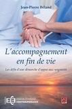 Jean-Pierre Béland - L'accompagnement en fin de vie - Les défis d'une démarche d'appui aux soignants.