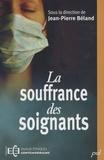 Jean-Pierre Béland - La souffrance des soignants.