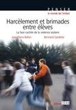 Jean-Pierre Bellon et Bertrand Gardette - Harcèlement et brimades entre élèves - La face cachée de la violence scolaire.