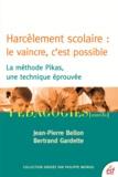 Jean-Pierre Bellon et Bertrand Gardette - Harcèlement scolaire : le vaincre, c'est possible - La méthode Pikas, une technique éprouvée.