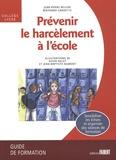 Jean-Pierre Bellon et Bertrand Gardette - Prévenir le harcèlement à l'école Collège-Lycée - Guide de formation.