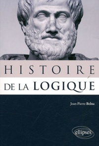 Jean-Pierre Belna - Histoire de la logique.