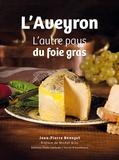 Jean-Pierre Bénazet - L'Aveyron, l'autre pays du foie gras.