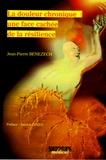 Jean-Pierre Benezech - La douleur chronique : une face cachée de la résilience.