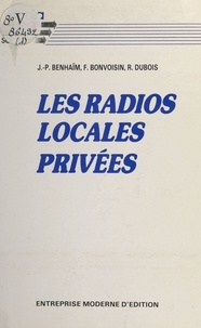 Jean-Pierre Benhaïm et Florence Bonvoisin - Les radios locales privées.