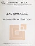 Jean-Pierre Benoit et Philippe Guimard - Les Grillons - Ou Comprendre un récit à l'école.