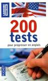 Jean-Pierre Berman et Michel Marcheteau - 200 Tests pour progresser en anglais.