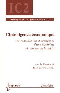 Jean-Pierre Bernat - L'intelligence économique - Co-construction et émergence d'une discipline via un réseau humain.