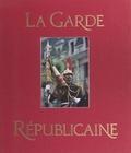 Jean-Pierre Bernier - La Garde républicaine.