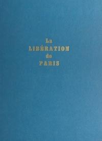 Jean-Pierre Bernier - La Libération de Paris.