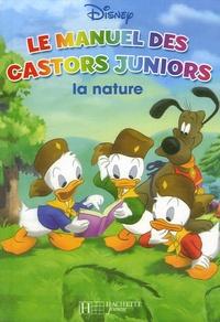 Jean-Pierre Bernier et Fernando Guell - Le manuel des Castors Juniors - La nature.