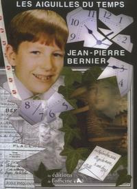 Jean-Pierre Bernier - Les aiguilles du temps.