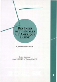 Jean-Pierre Berthe - Des Indes occidentales à l'Amérique latine.