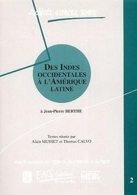 Jean-Pierre Berthe - Des Indes occidentales à l'Amérique latine.