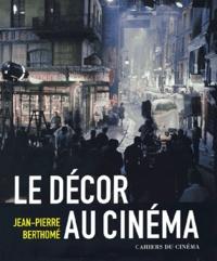 Jean-Pierre Berthomé - Le décor au cinéma.