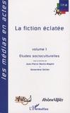 Jean-Pierre Bertin-Maghit et Geneviève Sellier - La fiction éclatée - Tome 1, Etudes socioculturelles.