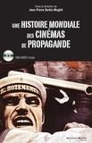 Jean-Pierre Bertin-Maghit - Une histoire mondiale des cinémas de propagande.