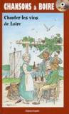 Jean-Pierre Bertrand et Christian Chenault - Chansons à boire - Chanter les vins de Loire. 1 CD audio