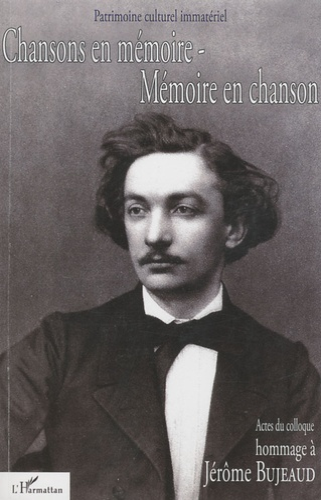 Jean-Pierre Bertrand et André-Marie Despringre - Chansons en mémoire Mémoire en chanson Hommage à Jérôme Bujeaud (1834-1880) - Actes du colloque du Poiré-sur-Vie 19 au 23 novembre 2003. 1 CD audio