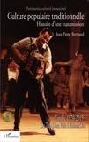 Jean-Pierre Bertrand - Culture populaire traditionnelle - Histoire d'une transmission. 1 DVD